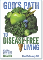 Home /  Dr. Bob's Books /  God's Path To Disease-Free Living - What The Scriptures Tell Us About Health God's Path To Disease-Free Living - What The Scriptures Tell Us About Health